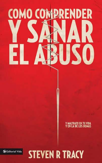 COMO COMPRENDER Y SANAR EL ABUSO