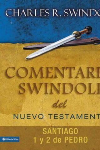 COMENTARIO SWINDOLL DEL NUEVO TESTAMENTO – Santiago, 1 y 2 de Pedro