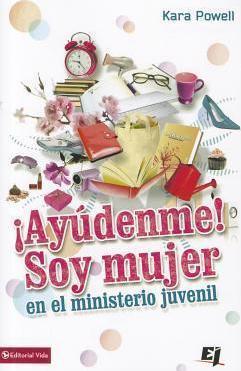 ¡AYUDENME! Soy Mujer En El Ministerio Juvenil