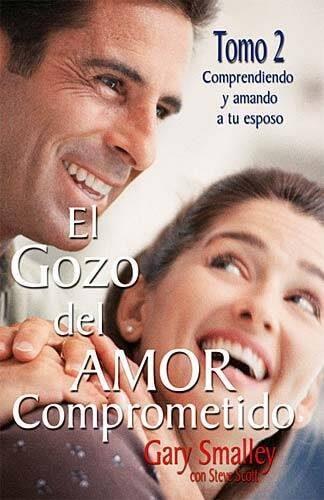 EL GOZO DEL AMOR COMPROMETIDO - Tomo II