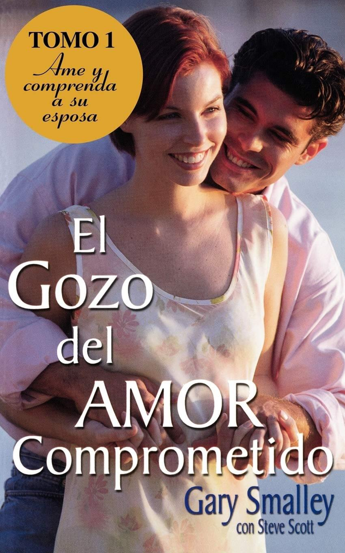 EL GOZO DEL AMOR COMPROMETIDO - Tomo I