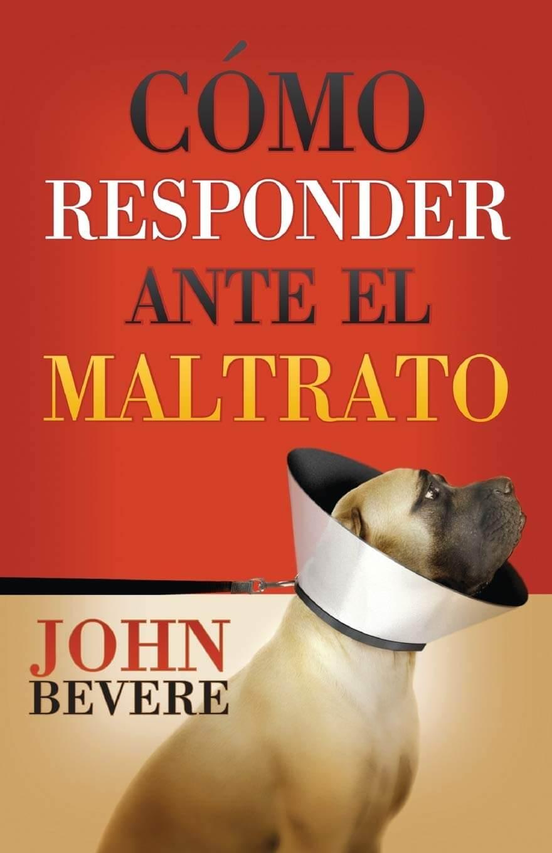 COMO RESPONDER ANTE EL MALTRATO