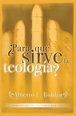 ¿Para que sirve la teologia?