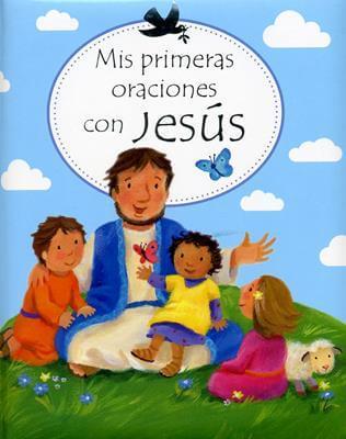 MIS PRIMERAS ORACIONES CON JESUS