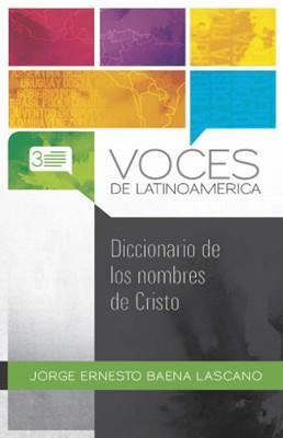 VOCES DE LATINOAMERICA - DICCIONARIO DE LOS NOMBRES DE CRISTO