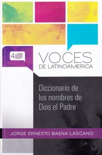 VOCES DE LATINOAMERICA - DICCIONARIO DE LOS NOMBRES DE DIOS EL PADRE