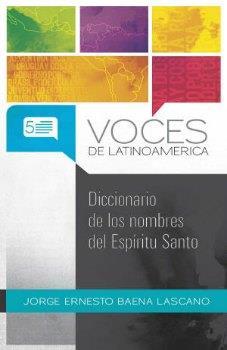 VOCES DE LATINOAMERICA - DICCIONARIO DE LOS NOMBRES DEL ESPIRITU SANTO