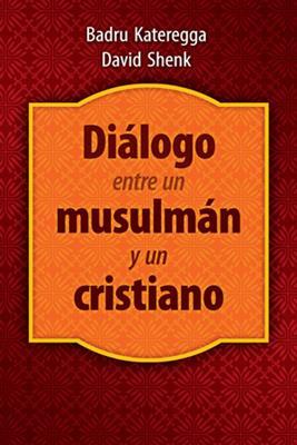 DIALOGO ENTRE UN MUSULMAN Y UN CRISTIANO