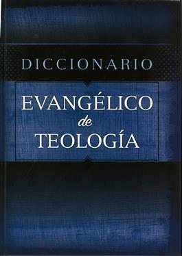 DICCIONARIO EVANGÉLICO DE TEOLOGÍA