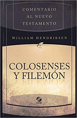 COMENTARIO AL NUEVO TESTAMENTO -  COLOSENSES Y FILEMON