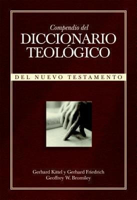 COMPENDIO DEL DICCIONARIO TEOLOGICO DEL NUEVO TESTAMENTO