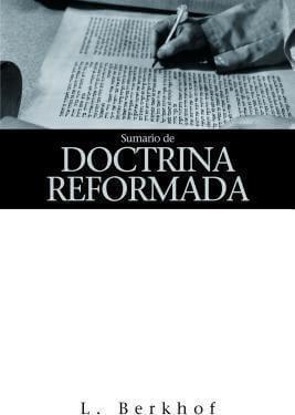 SUMARIO DE DOCTRINA REFORMADA