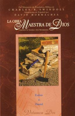 OBRA MAESTRA DE DIOS – VOL. II – ESDRAS A DANIEL