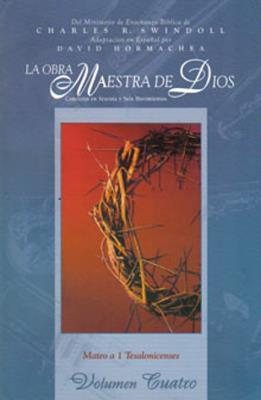 OBRA MAESTRA DE DIOS – VOL. IV – MATEO A TESALONICENCES