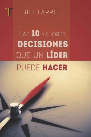 LAS 10 MEJORES DECISIONES QUE UN LIDER PUEDE HACER