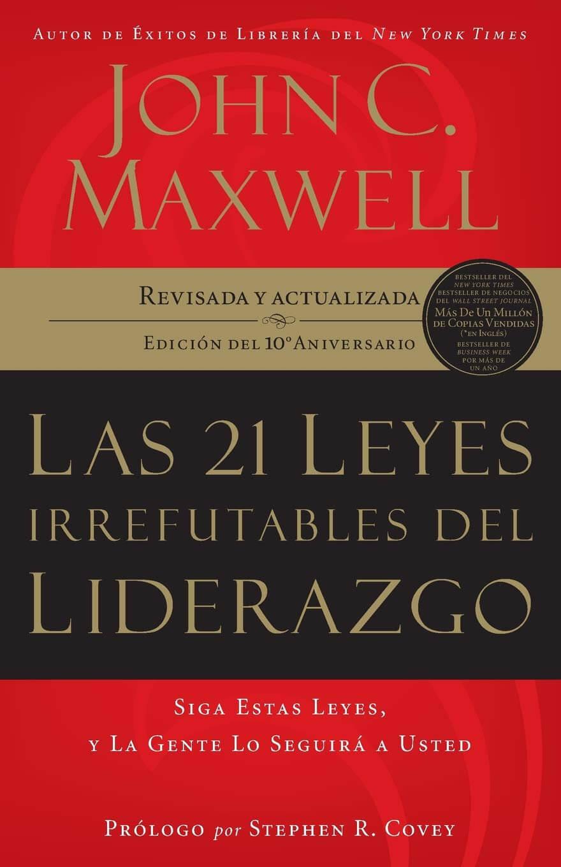 21 LEYES IRREFUTABLES DEL LIDERAZGO (EDICION 10ºANIV)