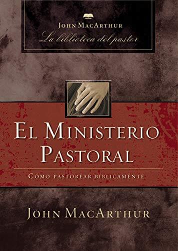 LA BIBLIOTECA DEL PASTOR - EL MINISTERIO PASTORAL