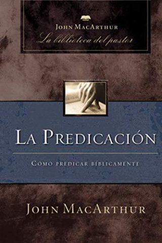 LA BIBLIOTECA DEL PASTOR – LA PREDICACION