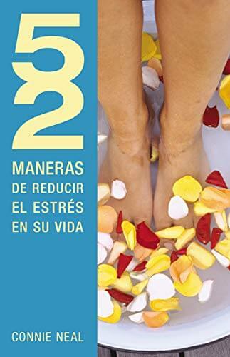52 MANERAS DE REDUCIR EL ESTRES EN SU VIDA
