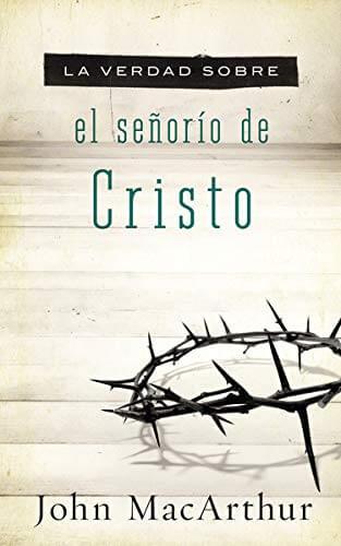 VERDAD SOBRE SEÑORIO DE CRISTO