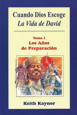 CUANDO DIOS ESCOGE LA VIDA DE DAVID – Tomo 1