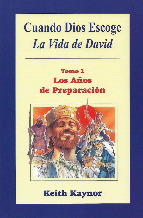 CUANDO DIOS ESCOGE LA VIDA DE DAVID - Tomo 1