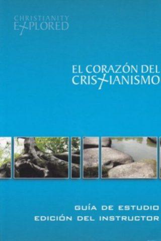 EL CORAZON DEL CRISTIANISMO – EDICION DEL INSTRUCTOR