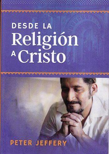 DESDE LA RELIGIÓN A CRISTO