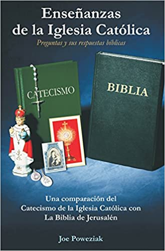 ENSEÑANZAS DE LA IGLESIA CATÓLICA - Preguntas y  sus respuestas Biblicas