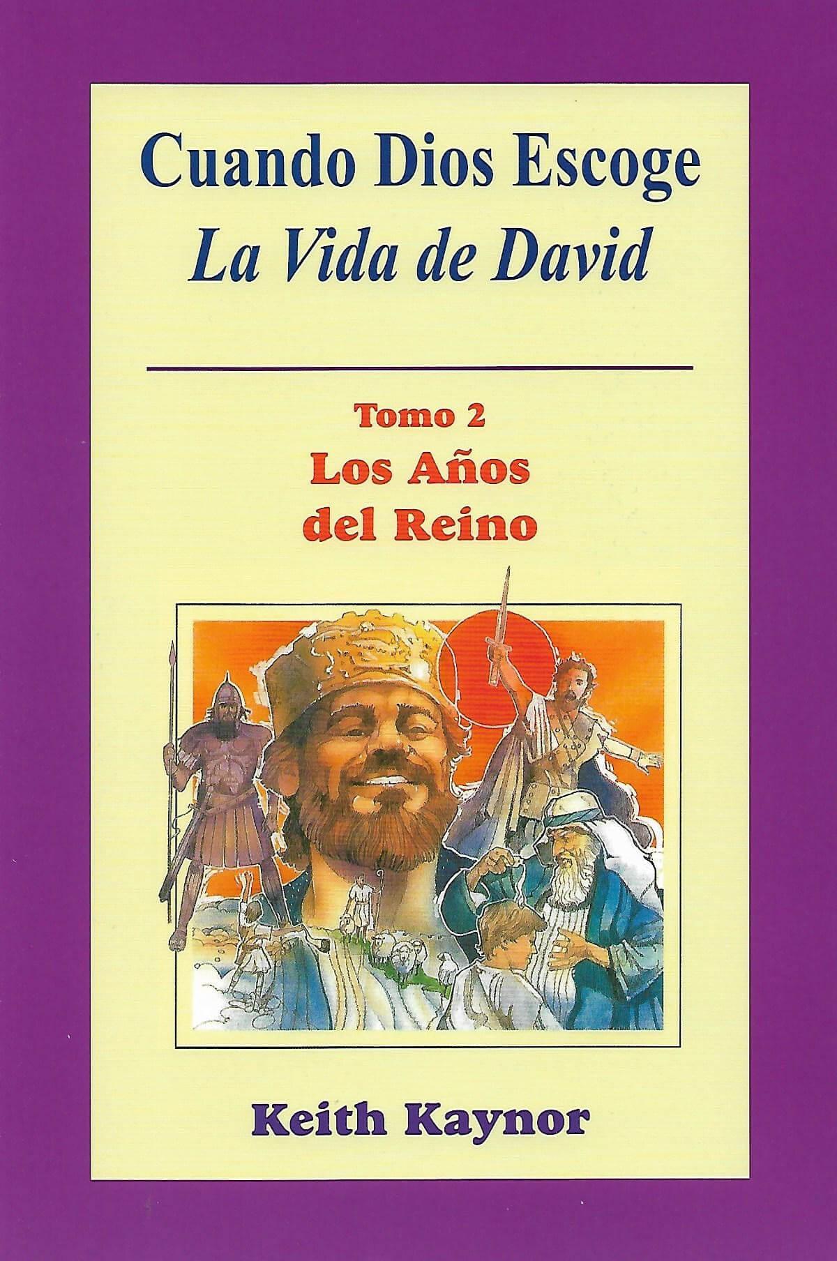 CUANDO DIOS ESCOGE LA VIDA DE DAVID - Tomo 2