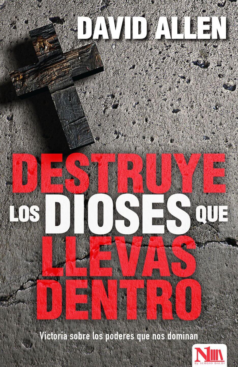 DESTRUYE LOS DIOSES QUE LLEVAMOS DENTRO
