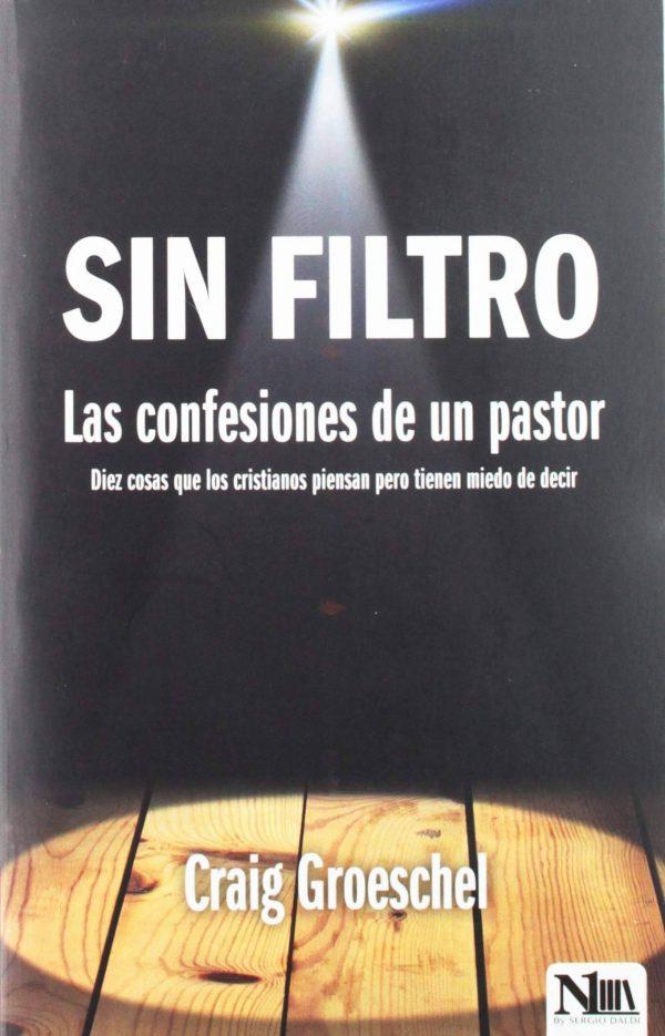 Sin filtro: Las confesiones de un pastor