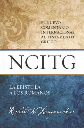 (NCITG) EL NUEVO COMENTARIO INTERNACIONAL AL TEXTO GRIEGO - ROMANOS
