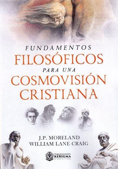 Fundamentos Filosoficos para una Cosmovision Cristiana