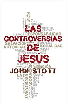 LAS CONTROVERSIAS DE JESUS,