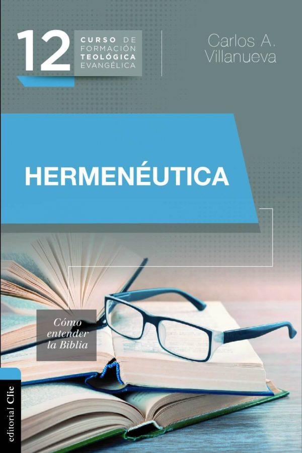 12 CURSO DE FORMACIÓN TEOLÓGICA EVANGÉLICA: HERMENÉUTICA