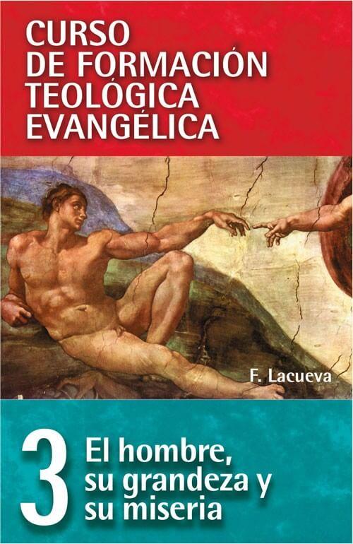 03 CURSO DE FORMACIÓN TEOLÓGICA EVANGÉLICA: EL HOMBRE