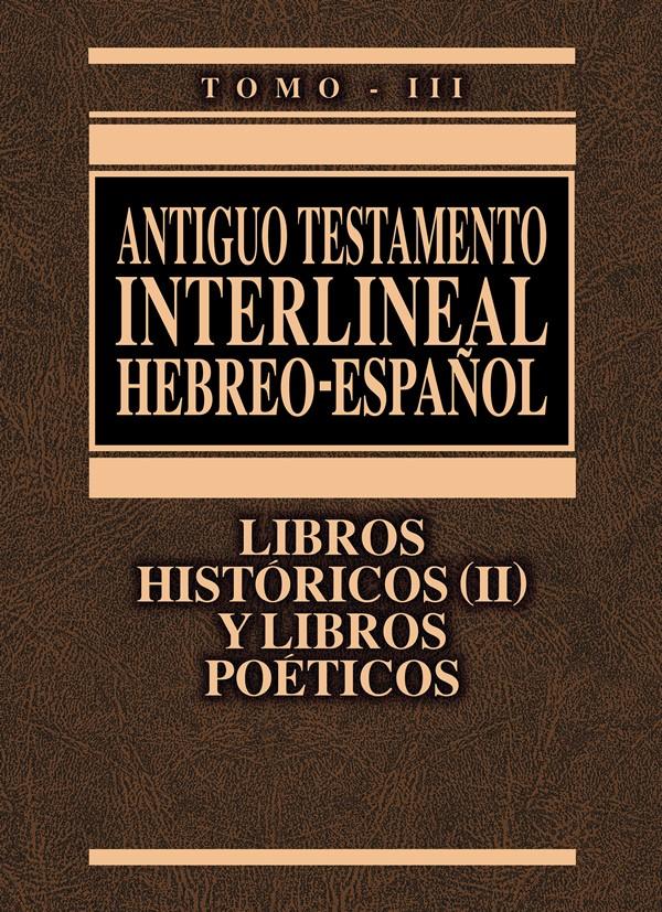 ANTIGUO TESTAMENTO INTERLINEAL HEBREO - ESPAÑOL TOMO III