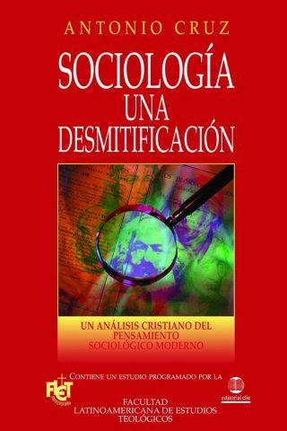 SOCIOLOGÍA: UNA DESMITIFICACIÓN.