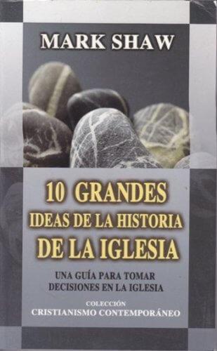 (CCC) 10 GRANDES IDEAS DE LA HISTORIA DE LA IGLESIA