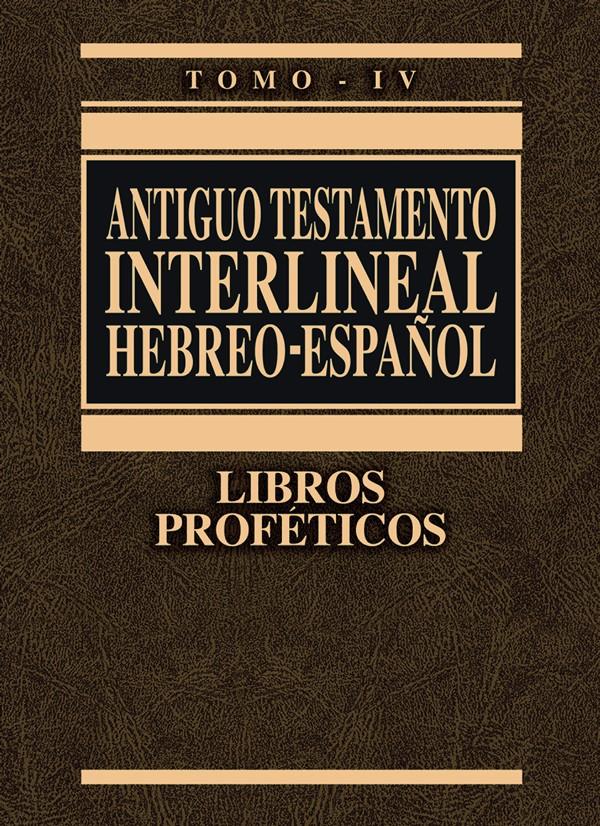 ANTIGUO TESTAMENTO INTERLINEAL HEBREO - ESPAÑOL TOMO IV