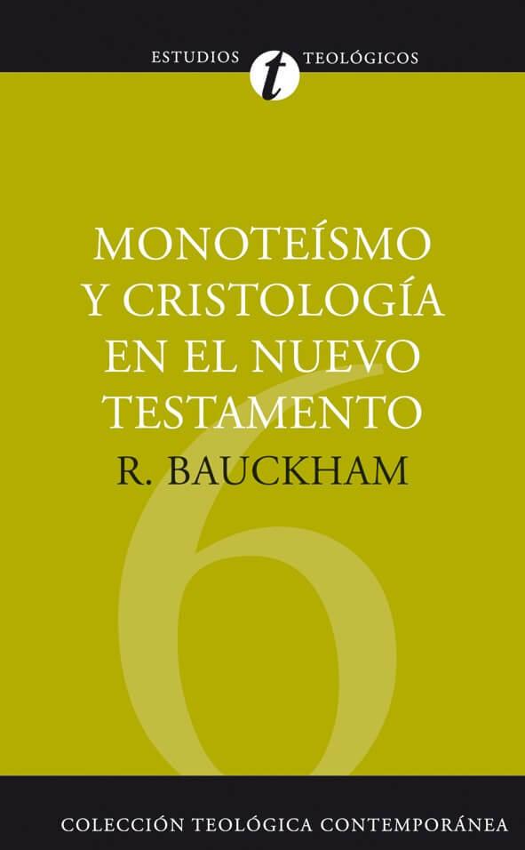 (CTC 06) MONOTEÍSMO Y CRISTOLOGÍA EN EL NUEVO TESTAMENTO