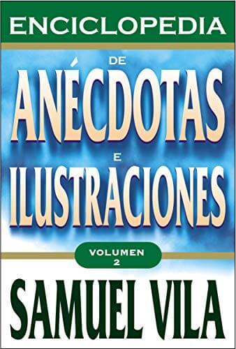 ENCICLOPEDIA DE ANECDOTAS E ILUSTRACIONES (VOL. 2)