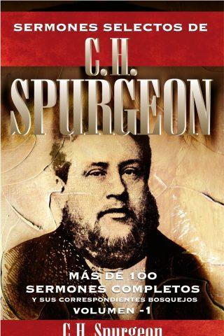 SERMONES SELECTOS DE C.H SPURGEON (VOL 1)