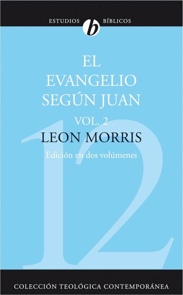(CTC 12) EL EVANGELIO SEGÚN JUAN - VOL. 2