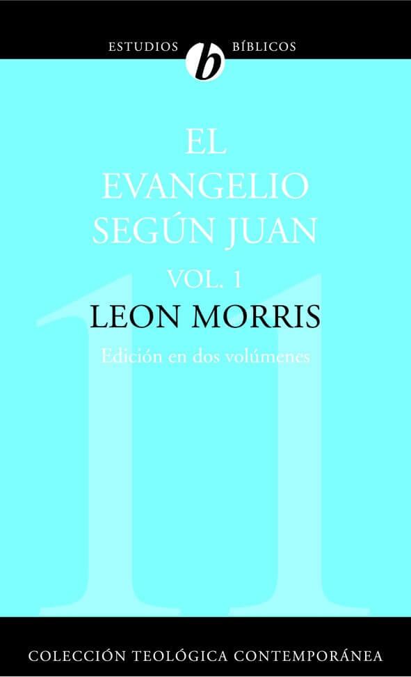 (CTC 11) EL EVANGELIO SEGÚN JUAN - VOL. 1