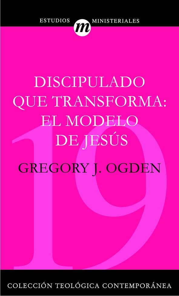 (CTC 19) DISCIPULADO QUE TRANSFORMA: EL MODELO DE JESÚS