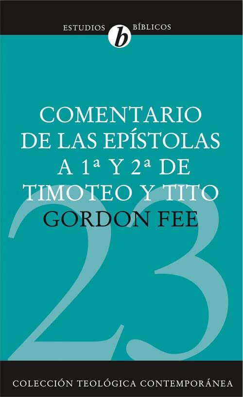 (CTC 23) COMENTARIO DE LAS EPÍSTOLAS A 1ª Y 2ª DE TIMOTEO Y TITO