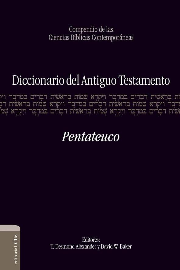 DICCIONARIO DEL ANTIGUO TESTAMENTO: PENTATEUCO