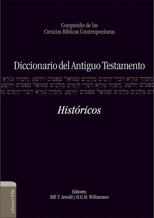 DICCIONARIO DEL ANTIGUO TESTAMENTO: HISTORICOS